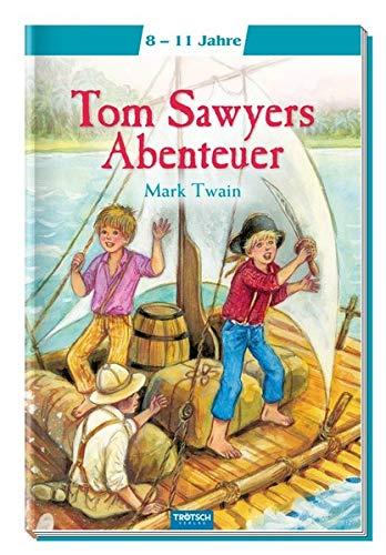 Trötsch Tom Sawyers Abenteuer: Meine ersten Klassiker (Lesebücher)