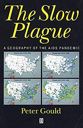 The Slow Plague-a Geography of the Aids Pandemic