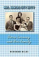 Mrs. Kansas City Kitty: Doris Swinney and Her Family