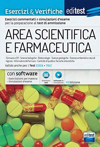 EdiTEST. Test ammissione area scientifica e Farmaceutica 2021: Esercizi e verifiche. Valido anche per i Tolc. Con software di simulazione