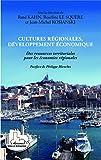 Cultures régionales, développement économique: Des ressources territoriales pour les économies régionales (Villes et entreprises)