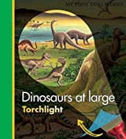Dinosaurs at Large (My First Discoveries)