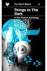 Things in the Dark (Fox Pockets) (Volume 6) Paperback