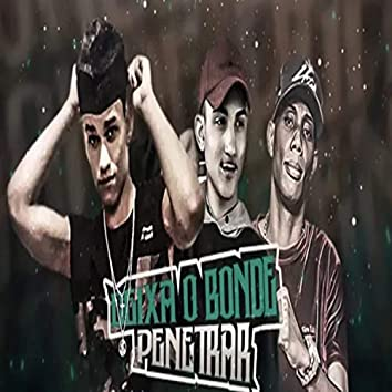 Deixa o Bonde Penetrar (feat. MC 3L & MC GW)