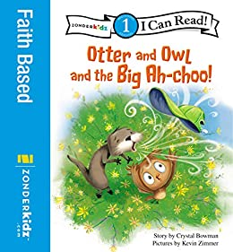 Otter and Owl and the Big Ah-choo!: Level 1 (I Can Read! / Otter and Owl Series Book 2) by [Crystal Bowman, Kevin Zimmer]