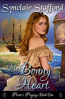 My Bonny Heart (Pirate's Progeny Book 1) by [Synclair Stafford]