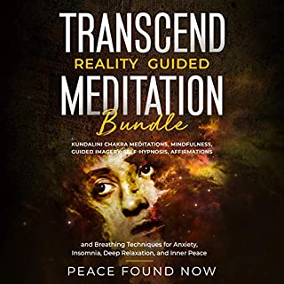 Transcend Reality Guided Meditation Bundle     Kundalini Chakra Meditations, Mindfulness, Guided Imagery, Self-Hypnosis, Affirmations              By:                                                                                                                                 Peace Found Now                               Narrated by:                                                                                                                                 Mike Carnes,                                                                                        Zachary Miulli,                                                                                        Eric LaCord                      Length: 8 hrs and 40 mins     Not rated yet     Overall 0.0