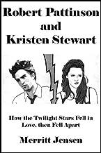 Best robert pattinson and kristen stewart biography Reviews