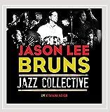 Jason Bruns Lee Jazz Collective: Live at Catalina Jazz Club (Audio CD)