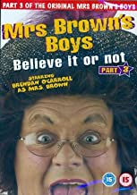 Mrs Browns Boys Part 3 Believe It Or Not