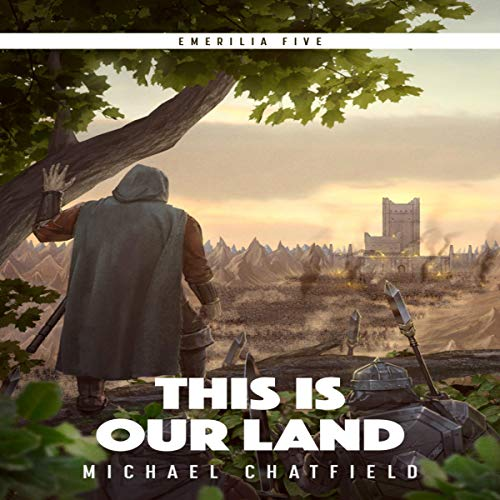 This Is Our Land      Emerilia, Book 5              By:                                                                                                                                 Michael Chatfield                               Narrated by:                                                                                                                                 Tristan Morris                      Length: 13 hrs and 15 mins     957 ratings     Overall 4.8