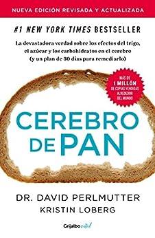 Cerebro de pan (edición revisada y actualizada) (Colección Vital): La devastadora verdad sobre los efectos del trigo  el azúcar y los carbohidratos PDF EPUB Gratis descargar completo