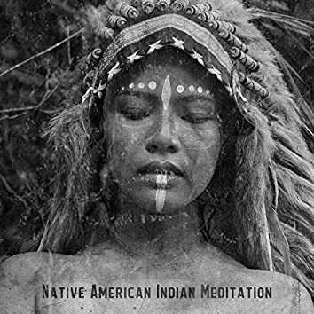 Native American Indian Meditation: Native American Flute Meditation