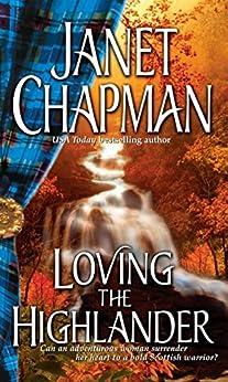 Loving the Highlander (Pine Creek Highlanders Series Book 2) by [Janet Chapman]