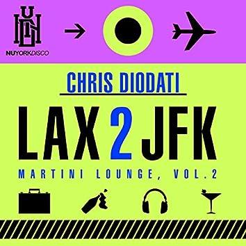 LAX 2 JFK - Martini Lounge, Vol. 2