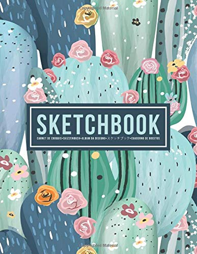 Sketchbook: Carnet de croquis   Skizzenbuch   Album da disegno   スケッチブック   Cuaderno de bocetos: 100 Blank Page Sketch Book for Drawing, Doodling & Writing: Cactus Art in Greens 601-9 ~ TOP Books