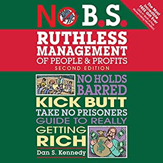 No B.S. Ruthless Management of People and Profits cover art