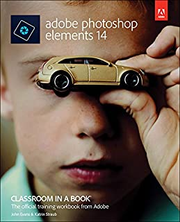 Adobe Photoshop Elements 14 Classroom in a Book (English Edition)