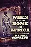 When We're Home In Africa: Large Print Edition