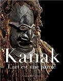 Kanak - L'art est une parole
