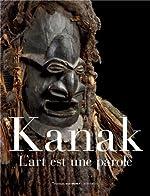 Kanak - L'art est une parole d'Emmanuel Kasarhérou