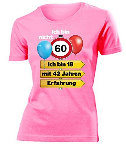 Ich Bin Nicht 60 Ich Bin 18 mit 42 Jahren Erfahrung Damen Frauen T Shirt Geschenke Geburtstag Ideen Happy Birthday Artikel Mama Oma Freundin Mutter, Damen T-shirt Pink Modell 5351, XL