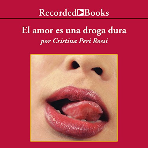 El amor es una droga dura [Love Is A Strong Drug (Texto Completo)] audiobook cover art