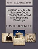 Bettman v. U S U.S. Supreme Court Transcript of Record with Supporting Pleadings