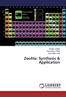 Majid, S: Zeolite: Synthesis & Application