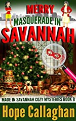 Merry Masquerade in Savannah: A Made in Savannah Cozy Mystery (Made in Savannah Mystery Series Book 8)