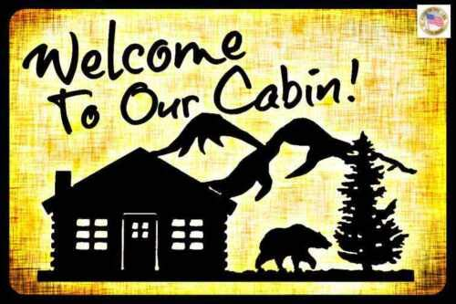 Save %55 Now! Welcome to Our Cabin Metal Sign 8X12 Rustic Cabin Decor Bear Pine Cone Log
