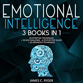 Emotional Intelligence - 42 Effective Techniques + 30 Day Challenge     A Step by Step Guide + 35 Advanced Techniques (3 Books in 1)               By:                                                                                                                                 James C. Ryder                               Narrated by:                                                                                                                                 Russell Newton,                                                                                        Roland Purdy                      Length: 5 hrs and 21 mins     Not rated yet     Overall 0.0