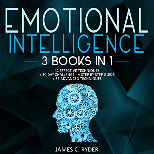 Emotional Intelligence - 42 Effective Techniques + 30 Day Challenge audiobook cover art