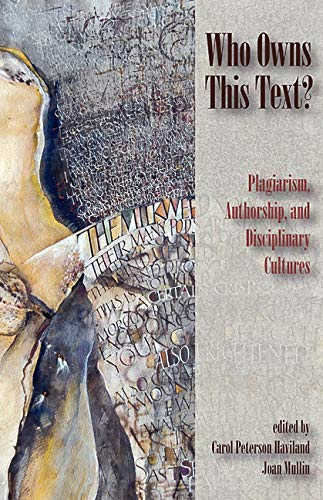 Compare Textbook Prices for Who Owns This Text?: Plagiarism, Authorship, and Disciplinary Cultures 1 Edition ISBN 9780874217285 by Haviland, Carol Peterson,Mullin, Joan A.