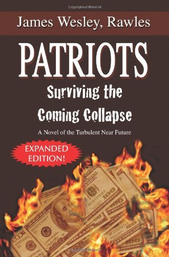 By James Wesley Rawles Patriots: Surviving the Coming Collapse: A Novel of the Turbulent Near Future (Expanded and Updated (Expanded) [Paperback]