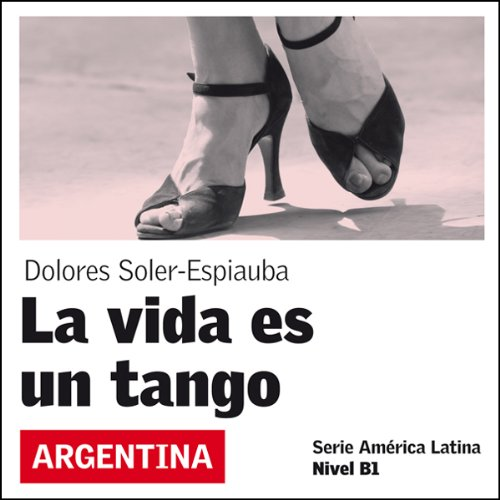 La vida es un tango [Life Is a Tango] audiobook cover art