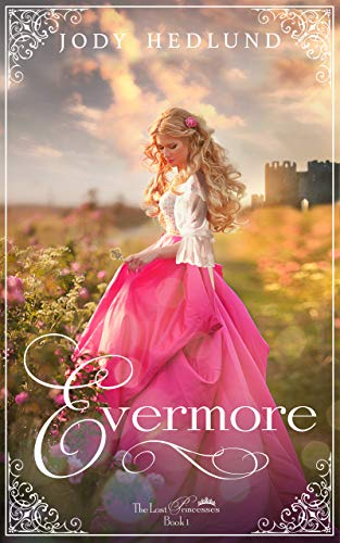 Evermore (The Lost Princesses Book 1) by [Jody Hedlund]