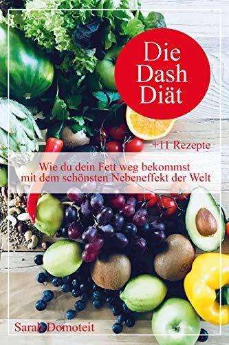 Die DASH Diät: Wie du dein Fett weg bekommst mit dem schönsten Nebeneffekt der Welt +11 Rezepte
