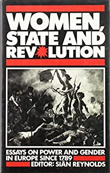 Hardcover Women, State and Revolution: Essays on Power and Gender in Europe Since 1789 Book