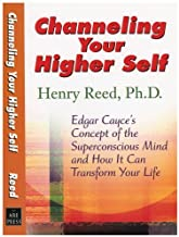 Edgar Cayce on Channeling Your Higher Self by Henry Reed (August 01,2007)