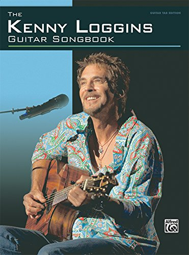 The Kenny Loggins Guitar Songbook: Guitar Tab Edition