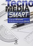 tecnomedia smart. tavole per il disegno e la costruzione dei solidi. per la scuola media. con e-book. con espansione online
