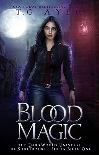 Blood Magic: A SoulTracker Novel #1: A DarkWorld: SoulTracker Series (English Edition)
