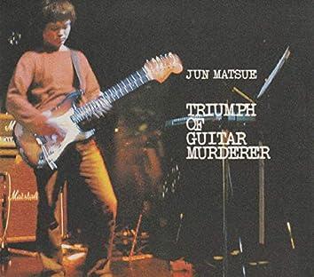 Triumph Of Guitar Murderer