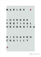 Mahler: Symphony No 8 Lucerne Festival Orchestra [DVD]