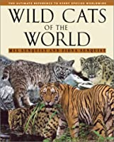 Wild Cats of the World by Mel Sunquist Fiona Sunquist(2002-08-15)