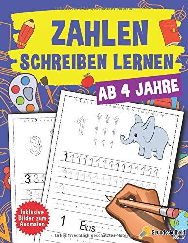 Zahlen Schreiben lernen ab 4 Jahre: Ein großer Kindergartenblock, Vorschulblock und Malbuch zum Zahlen schreiben üben. Perfekt geeignet für Kinder ab 4 Jahren!