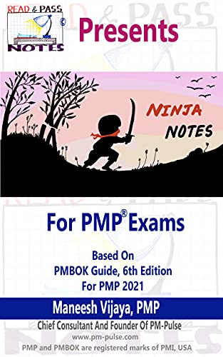 Ninja Notes - For PMP 2021 Exams (Based on Latest PMBOK Guide 6th Edition): Another unique offering from Read & Pass Notes