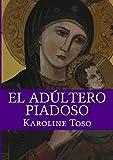 El Adultero Piadoso (Eee Literaria) (Spanish Edition)