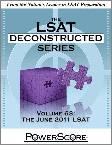 The PowerScore LSAT Deconstructed Series Volume 63: The June 2011 LSAT (Powerscore Test Preparation)